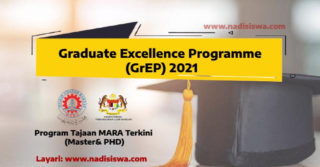 Graduate Excellence Programme (GrEP) 2021 ~ Program Tajaan MARA Terkini (Master& PHD)